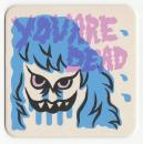 """You Are Dead"" Art print Coaster By Le Merde"